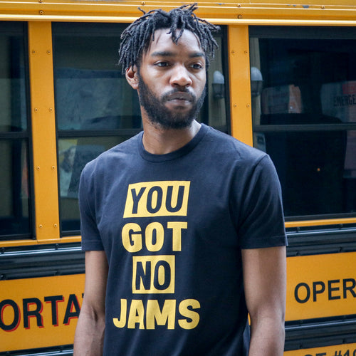 You Got No Jams T-Shirt