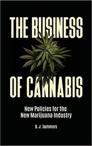 Ebook-The Business of Cannabis: New Policies for the New Marijuana Industry
