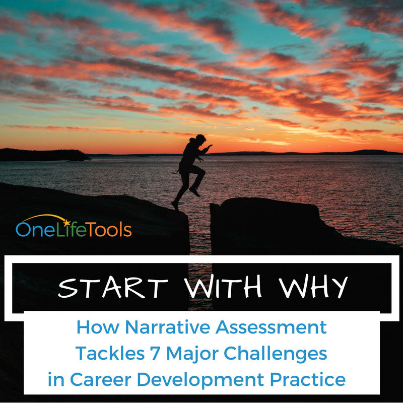 Start with Why: How Narrative Assessment Tackles 7 Major Challenges in Career Development Practice