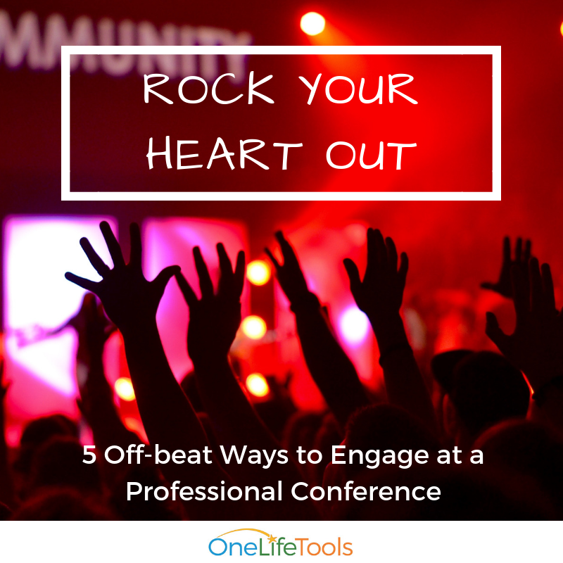 Rock Your Heart Out: 5 Off-beat Ways to Maximize any Professional Development Conference
