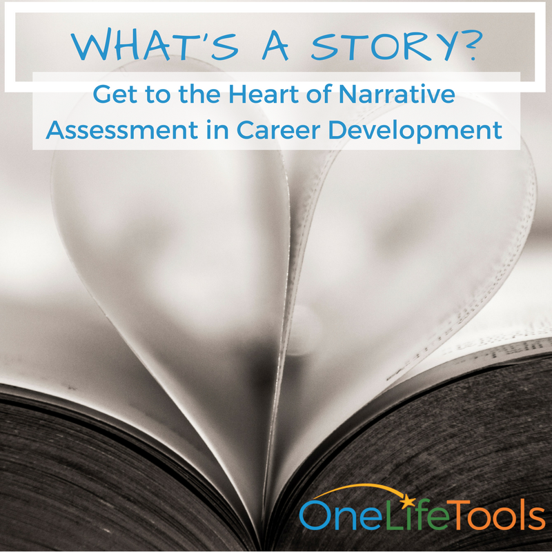 What's a Story? Get to the Heart of Narrative Assessment in Career Development