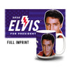 2020 Elvis For President Coffee Mug