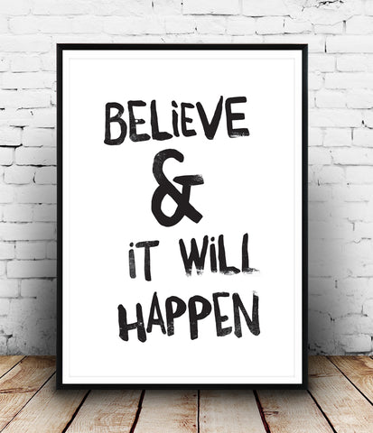 Believe and it will happen inspirational print