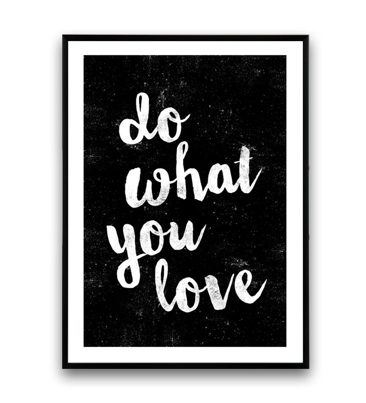 Do what you love inspirational quote print