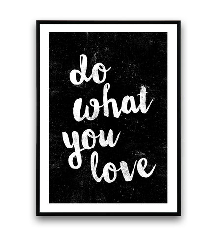 Do what you love inspirational quote print - Wallzilladesign