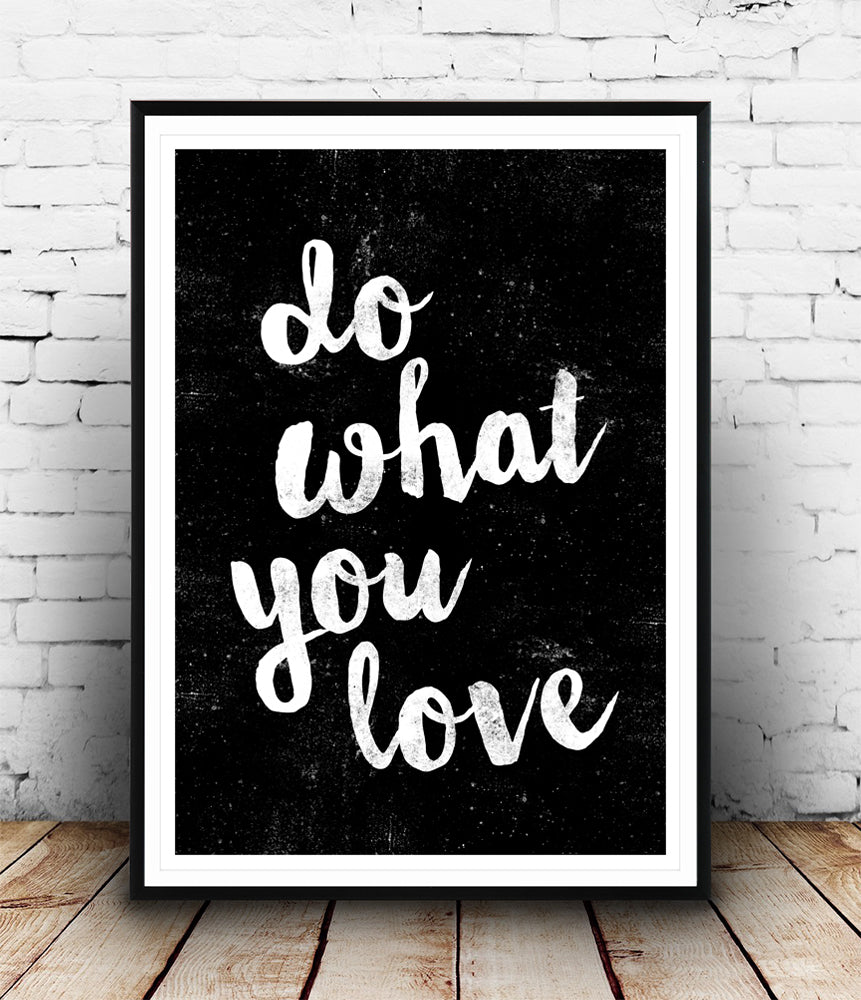 Do What You Love Love What You Do Quote Do What You Love Inspirational Quote Print  Wallzilladesign
