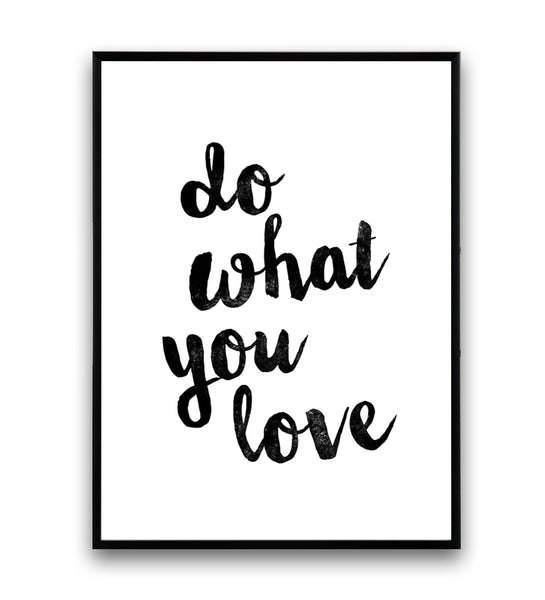 Do what you love quote art print