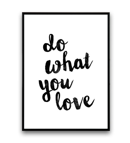 Do what you love quote art print - Wallzilladesign