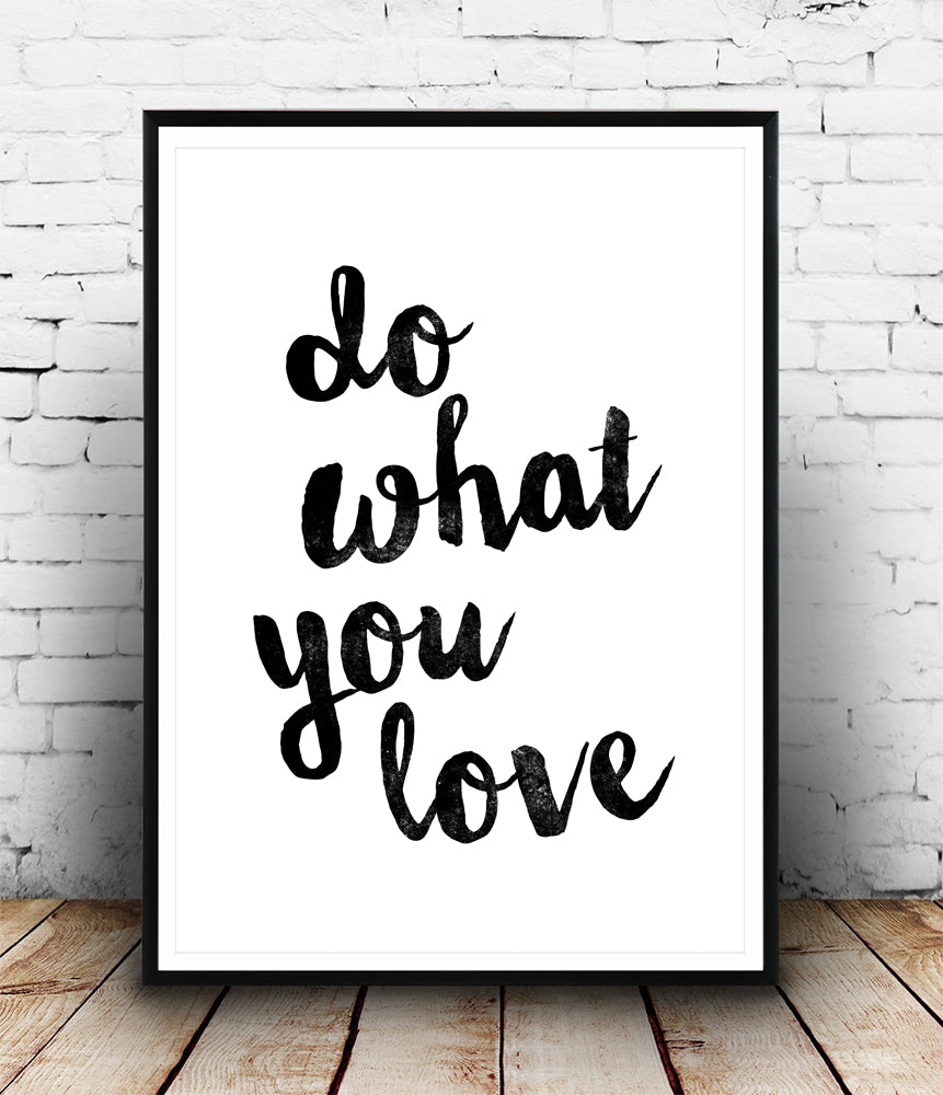 Do What You Love Love What You Do Quote Do What You Love Quote Art Print  Wallzilladesign