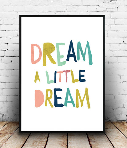 Dream a little dream colorful typography inspirational quote print - Wallzilladesign