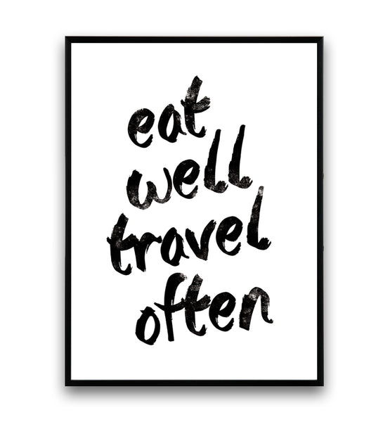 Eat well, travel often quote art print