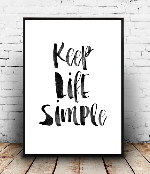 Keep life simple handwritten inspirational quote print - Wallzilladesign
