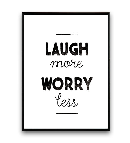 Laugh more worry less minimalist quote print