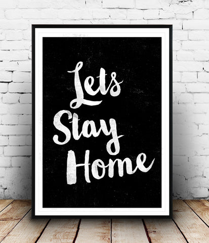 Let's stay home motivational quote poster - Wallzilladesign