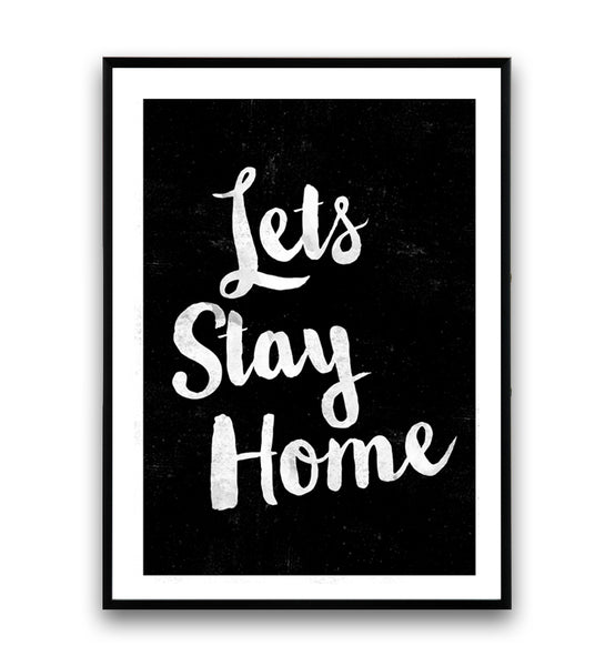 Let's stay home motivational quote poster