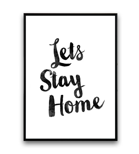 Let's stay home Funny quote print - Wallzilladesign