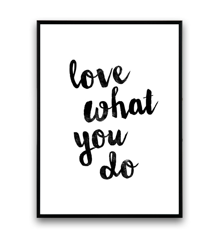Love what you do typography poster