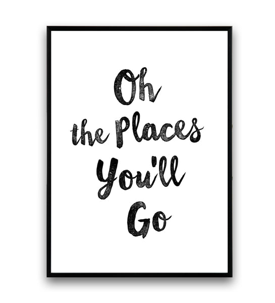 Oh, the places you'll go motivational print - Wallzilladesign