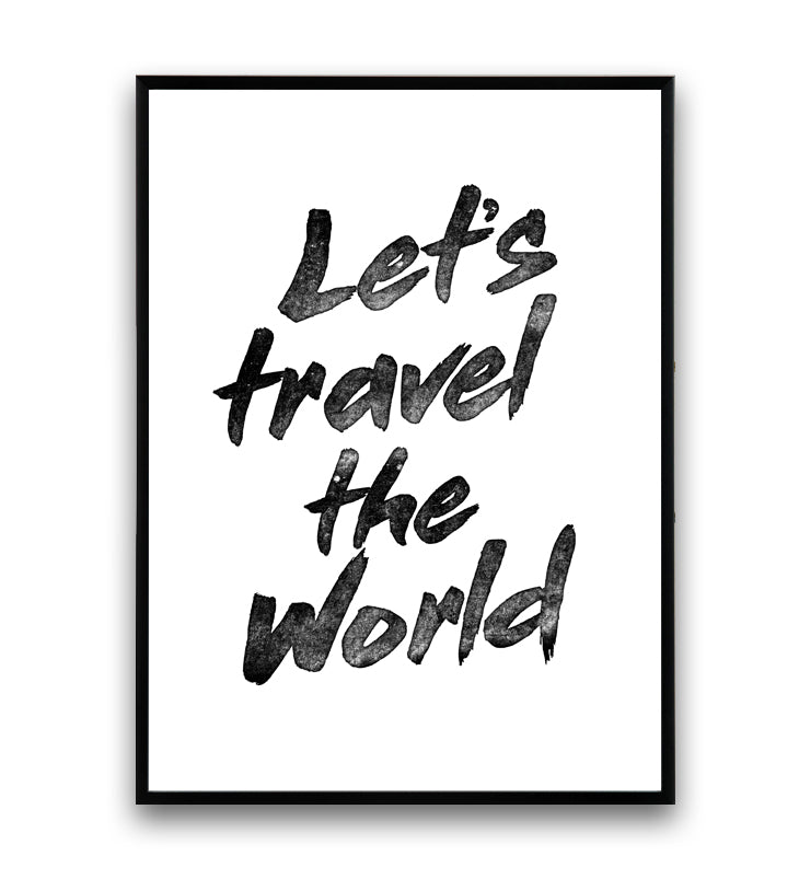 Lets Travel The World Inspirational Art Print