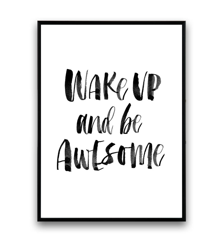 Wake up and be awesome handwritten motivational quote print - Wallzilladesign