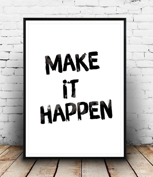 Make it happen quote print, black and white art, minimalist print - Wallzilladesign