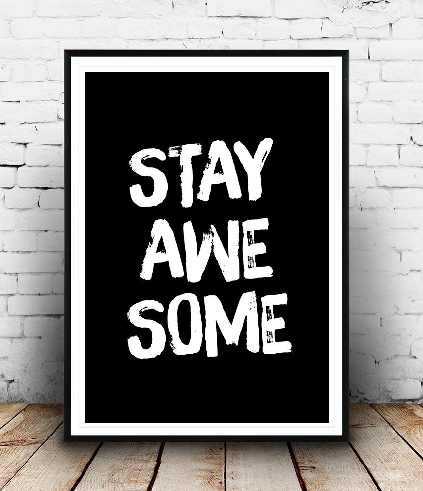 Stay Awesome Quote Prin, Black And White Wall Decor
