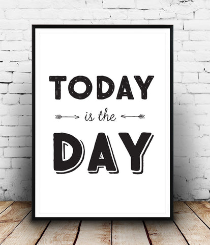 Today is the day quote art print, typography quote print, positive quote - Wallzilladesign