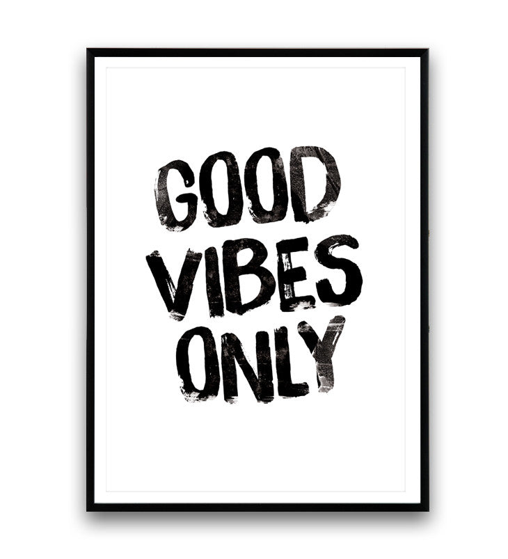 Good Vibes Only Print Typography Poster Motivational Print