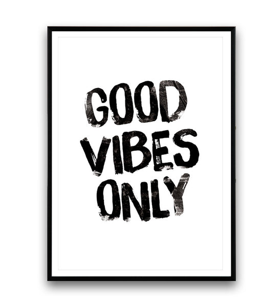 Good vibes only print, typography poster, motivational print, positive quote art