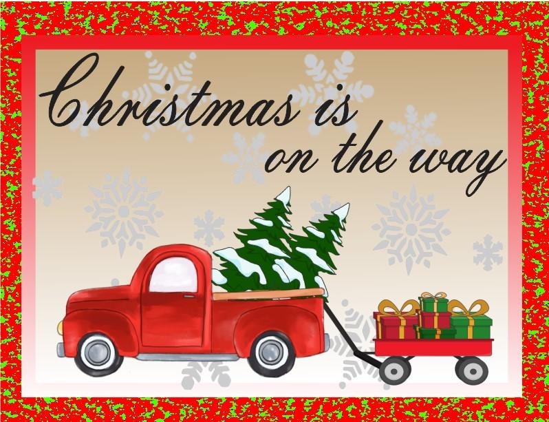 Christmas is on the way Truck and Wagon sign