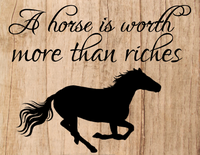 A horse is worth more than riches