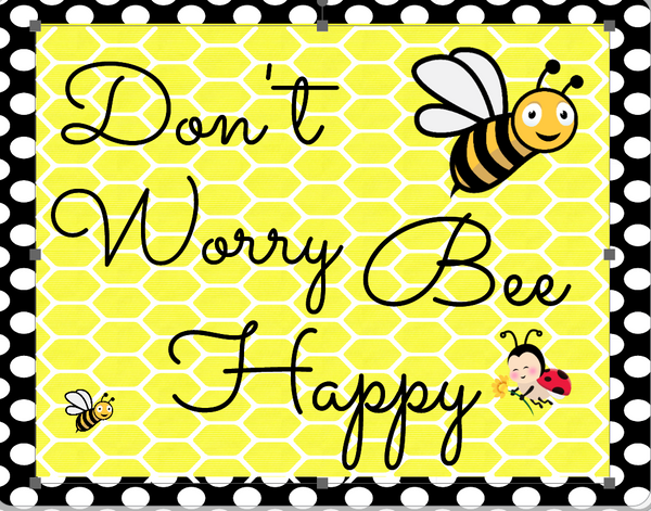 Don't Worry Bee Happy sign