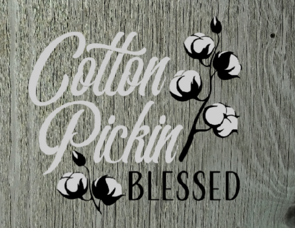 Cotton Pickin Blessed sign, Cotton wood metal sign
