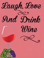 Laugh Love and drink wine sign