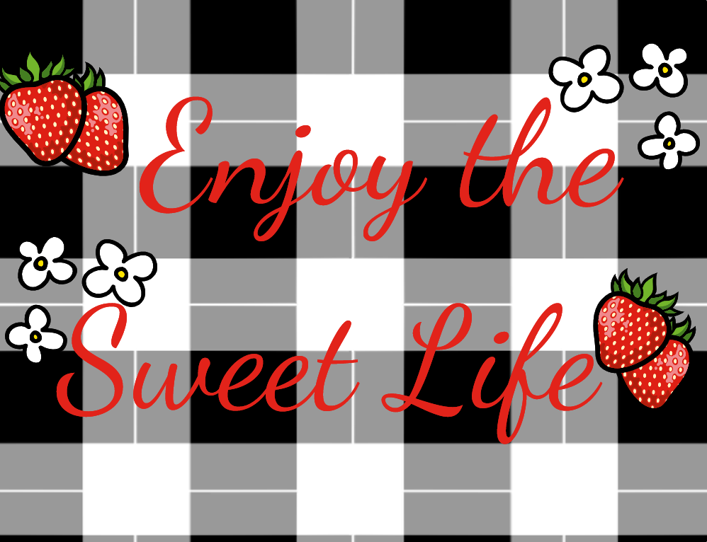 Enjoy the sweet life strawberry sign