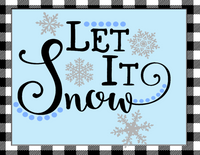 Let it Snow Black and white plaid border sign