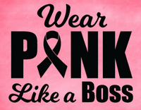 Wear pink like a boss sign, breast cancer awareness sign