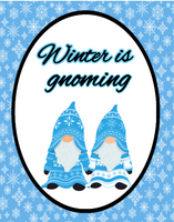 Winter is gnoming Blue sign
