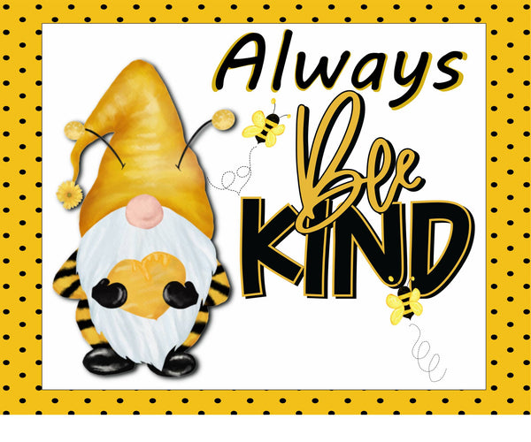 Always Bee Kind Gnome Sign