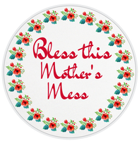 Bless this mothers mess sign