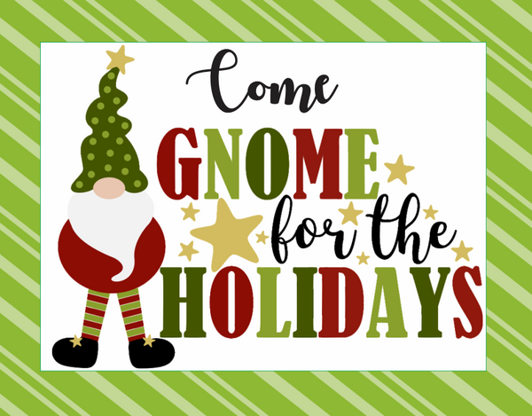 Come Gnome For the Holidays