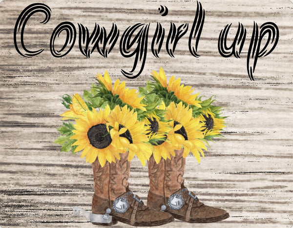 Cowgirl up boot sign