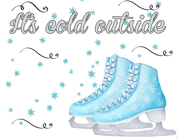 It's Cold Outside Ice Skate Sign