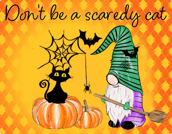 Don't be a scaredy cat sign