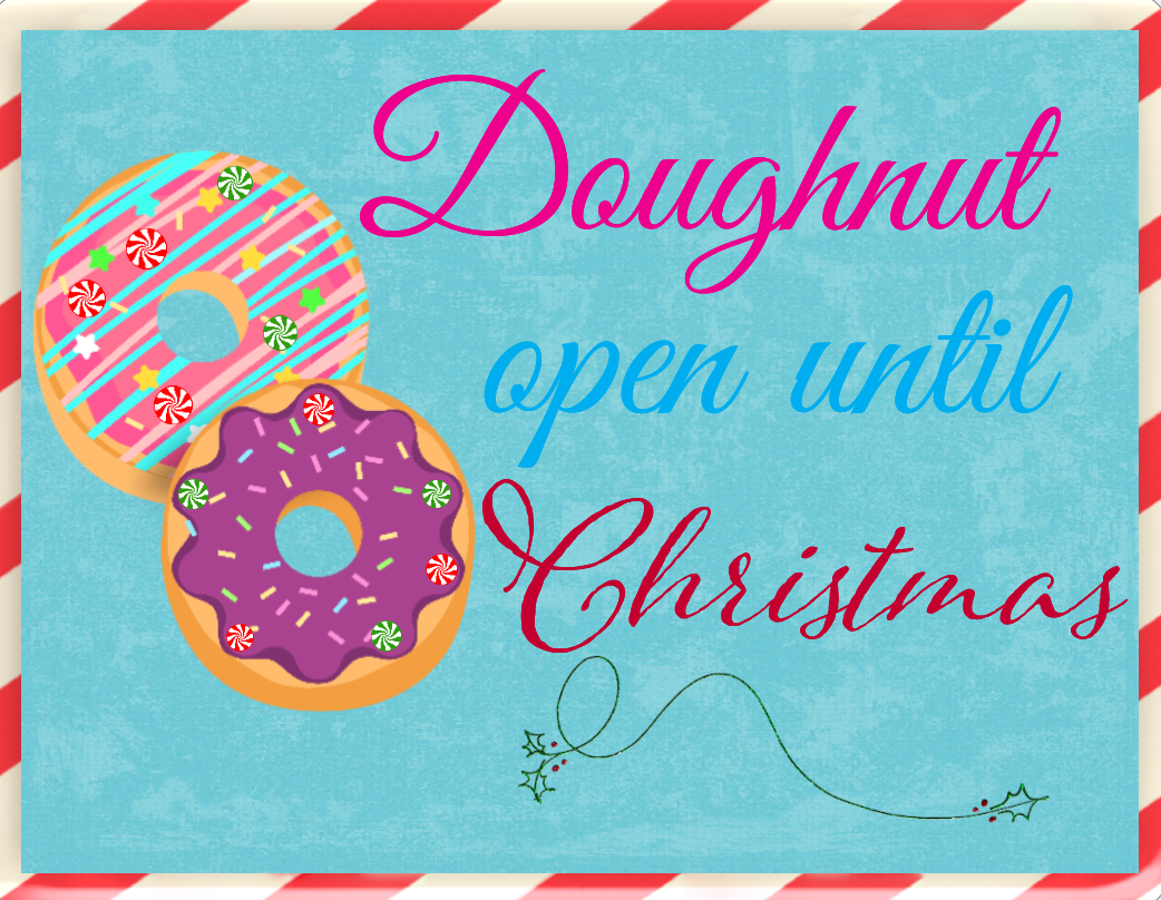 Doughnut open until Christmas sign