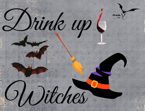 Drink up witches sign