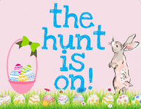 Easter sign the hunt is on