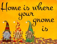 Fall Gnome sign- Home is where your gnome is