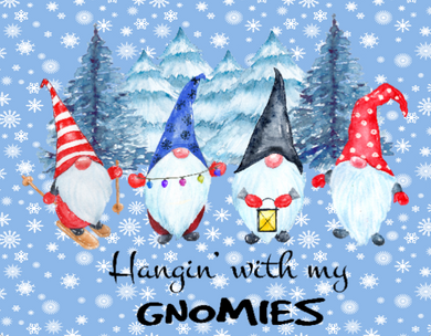 Hanging with my gnomies sign
