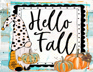Hello Fall Gnomes Sign - Pumpkins